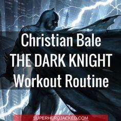 Christian Bale The Dark Knight Workout