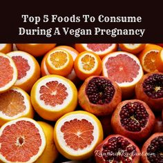 Top Five Foods To Eat During A Raw Vegan Pregnancy