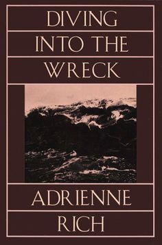 Diving Into the Wreck: Poems, 1971-1972  by Adrienne Rich