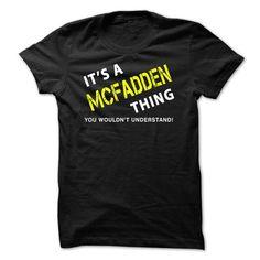 It is a MCFADDEN Thing Tee - #sorority shirt #tshirt estampadas. SATISFACTION GUARANTEED => https://www.sunfrog.com/No-Category/It-is-a-MCFADDEN-Thing-Tee-Black.html?68278