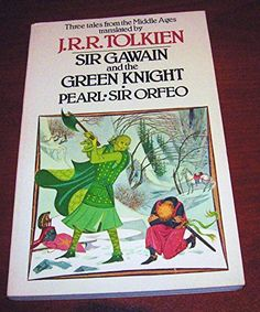 Sir Gawain and the Green Knight, Pearl, Sir Orfeo by J.R.R. Tolkien http://www.amazon.com/dp/0395264693/ref=cm_sw_r_pi_dp_CXWdxb1VQ3TK7