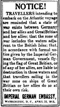 News article published before the sinking of the Lusitania by Germany threatening the sinking of boats that are allies of Germany's enemies. People never imagined that Germany would sink a passenger boat.