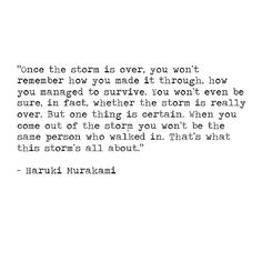 The Storm -- Haruki Murakami - this is the quote, that is probably the most harmonized with me, among all the others I have ever read... #wordstoliveby #quotes #inspiration