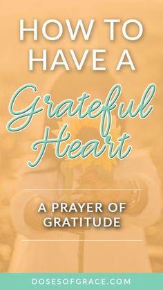 Prayer of Gratitude | Power of prayer | grateful heart | Blog posts for Christian women | bible study | bible verses | devotionals for women | scriptures on thankfulness | #prayer #christianity
