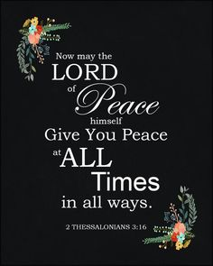 Verses About Peace, Peace Bible Verse, Bible Verse Art, Bible Verses Quotes, Bible Verse Background, 2 Thessalonians 3, Free Bible, Daily Devotional, Christian Quotes