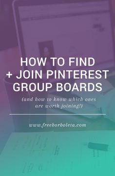 How to find and join Pinterest group boards and how to know if a group board is worth joining.