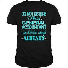 GENERAL ACCOUNTANT - DISTURB - shirt design #tshirts #funny tees