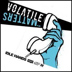 IDLE HANDS volatile matters 1st regular