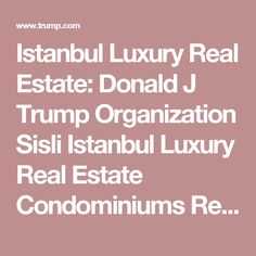 Istanbul Luxury Real Estate: Donald J Trump Organization Sisli Istanbul  Luxury Real Estate Condominiums Residential Resort Hotel Property