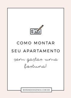 Dicas para montar seu primeiro apartamento sem estourar o orçamento. Apartment Goals, First Apartment, Making Life Easier, Home Alone, Paint Colors For Living Room, Moving Out, Home List, Home Hacks, First Home