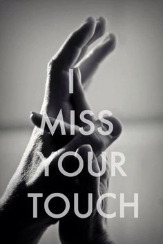 I miss your touch..but it doesn't matter when you realize your touching another