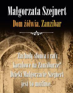 """Małgorzata Szejnert, """"Dom żółwia. Zanzibar"""". Opowieść o wyspie - kluczu do Afryki. #Znak #MałgorzataSzejnert #DomŻółwia #LiteraturaFaktu #reportaz #podroz #przygoda #nieznane #wakacje #Zanzibar"""
