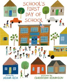 """School's First Day of School"" - Adam Rex, illustrated by Christian Robinson"