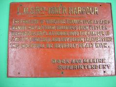 Chasewater Railway Museum A more unusual notice. This Inner Harbour notice from Holyhead, North Wales, is another long-time resident in the museum. Its more unusual subject has made it a favourite...