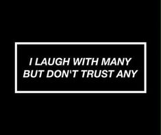 Laugh with many Dont trust any The Words, Applis Photo, Me Quotes, Qoutes, Under Your Spell, Quote Aesthetic, Deep Thoughts, Trauma, I Laughed