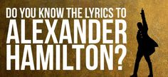 "Can You Get Through This ""Alexander Hamilton"" Lyric Quiz---- 100% because duh. #numberonehamiltonfan"