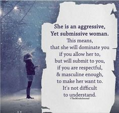 She Is An Aggressive, Yet Submissive Woman Submission Quotes, Dominant Quotes, Kinky Quotes, Quotes For Him, She Is Quotes, Relationship Quotes, Relationships, True Quotes, Qoutes