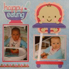 """Baby Album 1 The highchair, bathtub and title """"Happy Eating"""" are from Baby Steps. (R)"""