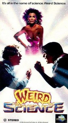 One of my fave movies growing up, must have watched it 100 times! Weird Science