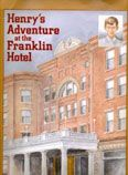 Henry's Adventure at the Franklin Hotel by Nancy Cartwright and Joanna Jones -- Prairie Pasque Nominee 2013-14