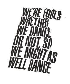 Gran frase! A bailar entonces!!