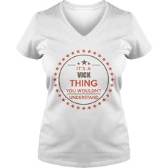 VICK It's a VICK thing you wouldn't understand shirts #gift #ideas #Popular #Everything #Videos #Shop #Animals #pets #Architecture #Art #Cars #motorcycles #Celebrities #DIY #crafts #Design #Education #Entertainment #Food #drink #Gardening #Geek #Hair #beauty #Health #fitness #History #Holidays #events #Home decor #Humor #Illustrations #posters #Kids #parenting #Men #Outdoors #Photography #Products #Quotes #Science #nature #Sports #Tattoos #Technology #Travel #Weddings #Women