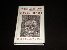 Smutna historia braci Grossbart – Jesse Bullington