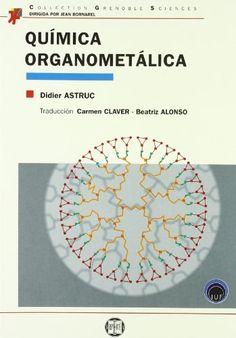 Química organometálica con ejercicios corregidos / Didier Astruc #novetatsfiq2016