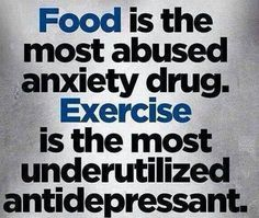 Food is the most abused anxiety drug. Exercise is the most under-utilized antidepressant. #weightloss #weightlossmotivation #weightlosstips http://www.outlawfitnesshq.com/motivation
