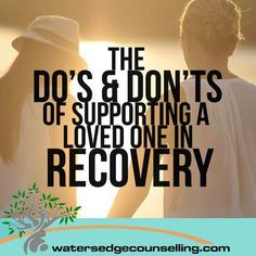 The Do's and Don'ts of Supporting a Loved One in Recovery