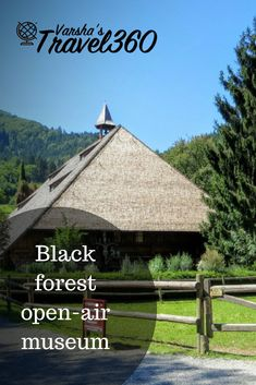 An open-air museum in Black Forest, Germany. #kids #blackforest #germany #familyfriendly #activities