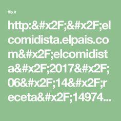 http://elcomidista.elpais.com/elcomidista/2017/06/14/receta/1497434877_939793.html