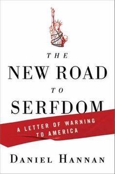 The New Road to Serfdom - Daniel Hannan   Politics & Current...: The New Road to Serfdom - Daniel Hannan  … #PoliticsampCurrentEvents