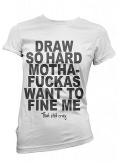 Draw So Hard,shirt,slogan,text,
