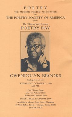 September 1990, Poetry Magazine-LOVE Gwedolyn Brooks.  The City fof Chicago turned off her electricity for lack of payment the day she won the Pulitzer Prize in poetry