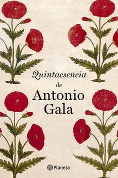 QUINTAESENCIA. Antonio Gala (Córdoba, 1936). Es un libro que recoge las mejores citas del escritor español. Las citas, seleccionadas por Isabel Martínez Moreno, siguen un orden temático.