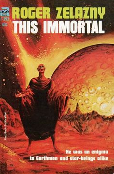 This Immortal, Roger Zelazny (1965), cover by Gary Morrow
