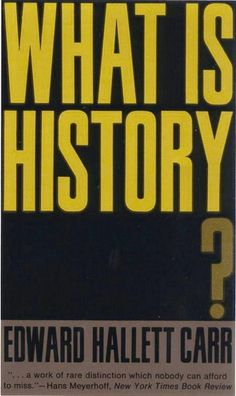 What is History ~~ E H Carr