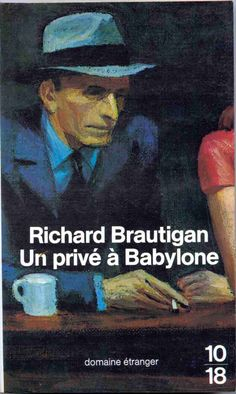 Richard Brautigan - Un privé à Babylone (  Dreaming of Babylon )