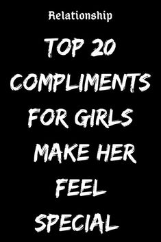 TOP 20 COMPLIMENTS FOR GIRLS (MAKE HER FEEL SPECIAL) – BelieveFeed Special Quotes For Her, Flirty Quotes For Her, Special Person Quotes, Sexy Love Quotes, Love Quotes For Her, Compliments For Girlfriend, Compliments For Girls, Best Compliment For Girl, Compliment Words
