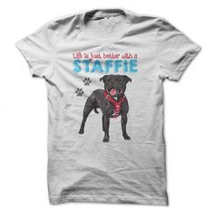 Life is just better with a Staffie For Staffordshire Bull Terrier lovers T-Shirts, Hoodies ==►► Click Image to Shopping NOW!
