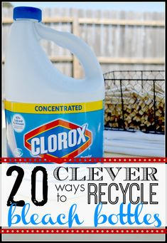 20 Clever Ways to Recycle Bleach Bottles