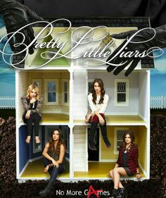 Doll's house//Hanna,aria,Spencer,and Emily