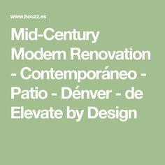 Mid-Century Modern Renovation - Contemporáneo - Patio - Dénver - de Elevate by Design