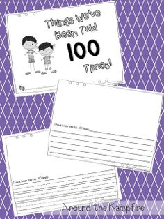100th Day Writing ~ Things We've Been Told 100 Times!  (Free and just too funny. . . I can't wait to see what the kids say.)