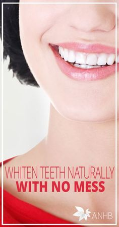 Whiten Teeth Naturally With No Mess - All Natural Home and Beauty