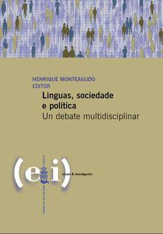 Linguas, sociedade e política : un debate multidisciplinar / Henrique Monteagudo, editor