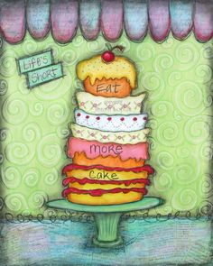 Kitchen Art Cupcake Print - Whimsical Funky Inspirational Quote Birthday Cake Painting