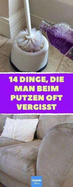 14 Dinge, die beim Reinemachen oft vergessen werden 14 things that are often overlooked when cleanin