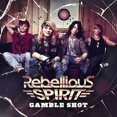 """- Rebellious Spirit release debut album -    - """"Gamble Shot"""" will be out in June/July 2013 -      Young german Hard Rock band REBELLIOUS SPIRIT  release a trailer for their debut album """"Gamble Shot"""".      You can see the trailer here :      http://youtu.be/TcFghpqC7is"""